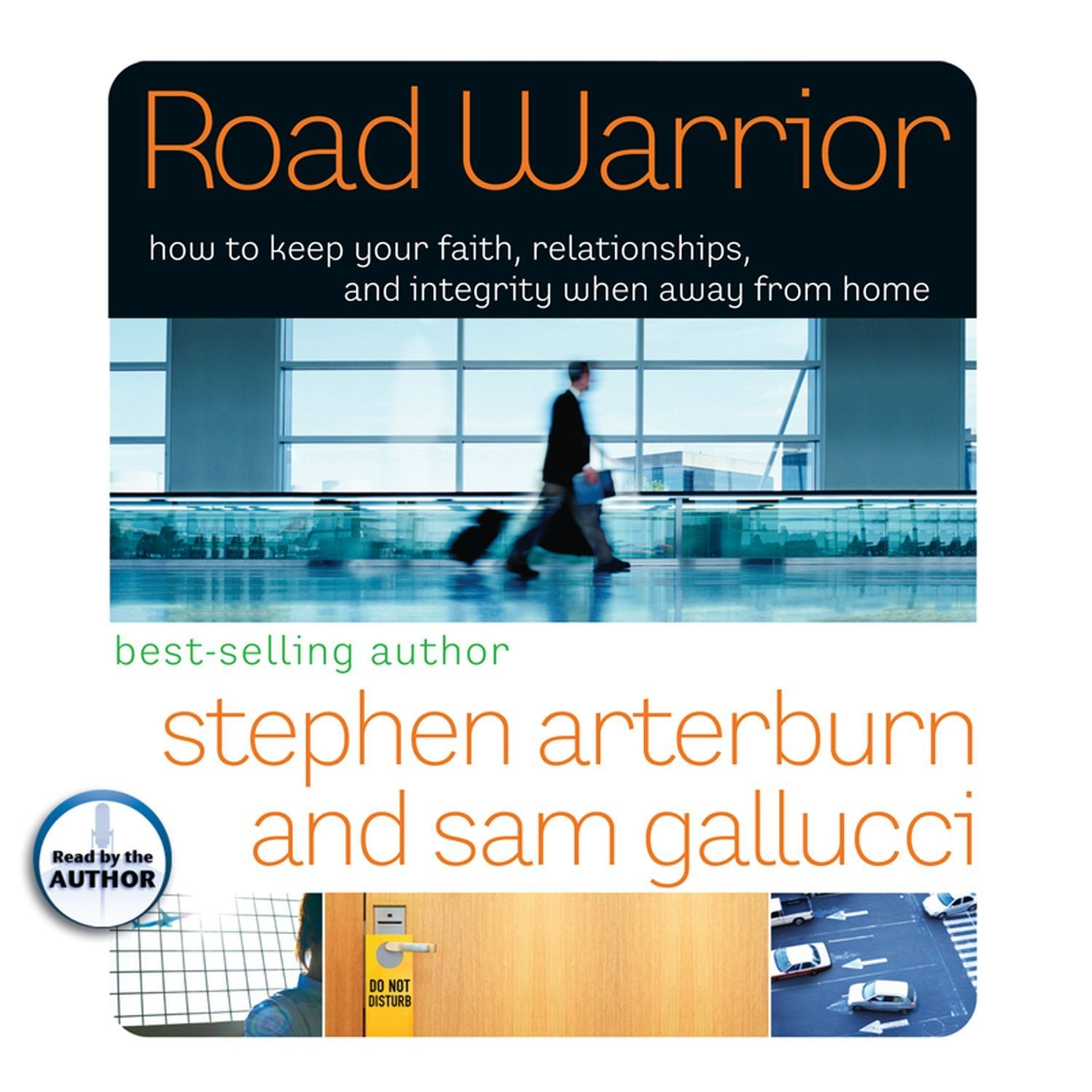 Printable Road Warrior: How to Keep Your Faith, Relationships, and Integrity When Away from Home Audiobook Cover Art
