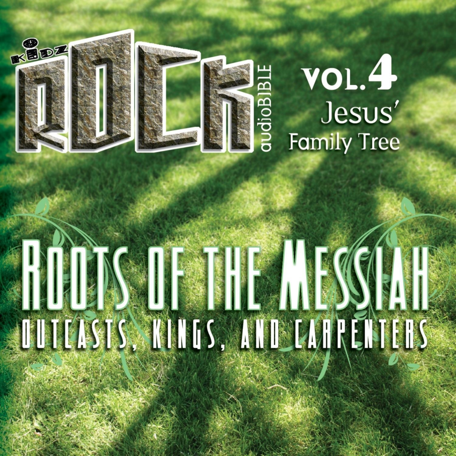 Printable Roots of the Messiah: Outcasts, Kings, and Carpenters Audiobook Cover Art