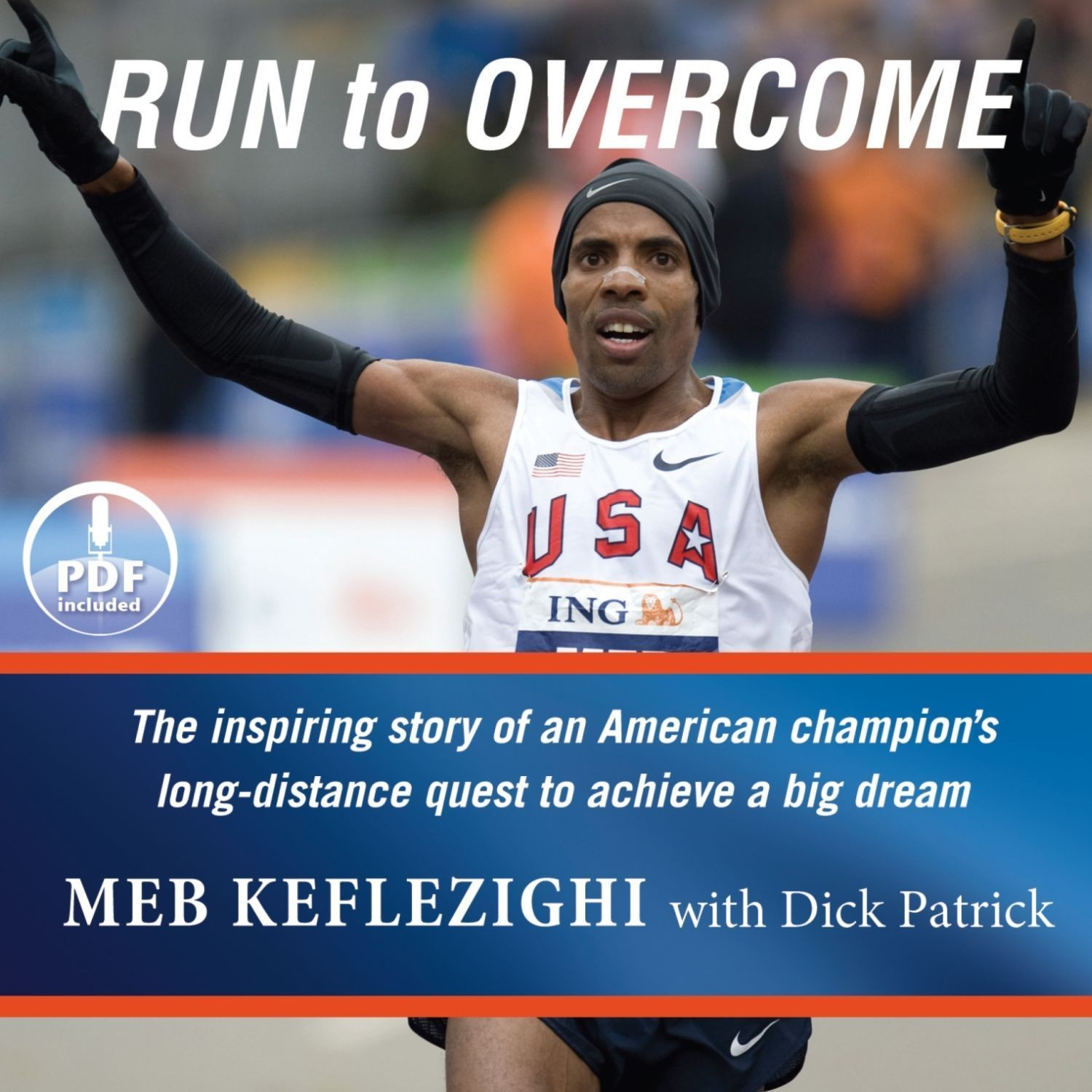 Printable Run to Overcome: The Inspiring Story of an American Champion's Long-Distance Quest to Achieve a Big Dream Audiobook Cover Art
