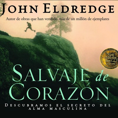 Salvaje de Corazon: Wild at Heart Audiobook, by John Eldredge
