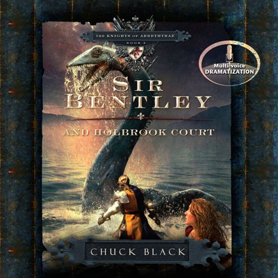 Sir Bentley and Holbrook Court Audiobook, by Chuck Black