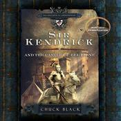 Sir Kendrick and the Castle of Bel Lione Audiobook, by Chuck Black