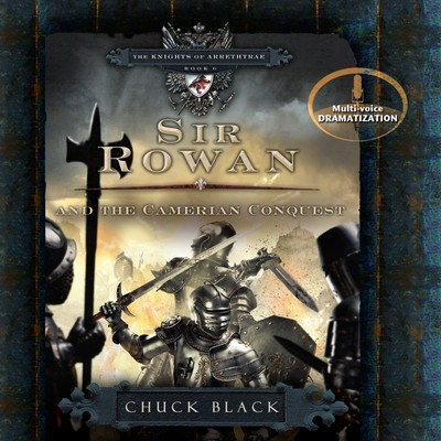 Sir Rowan and the Camerian Conquest Audiobook, by Chuck Black
