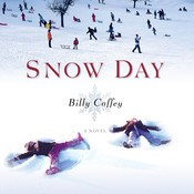 Snow Day: A Novel, by Billy Coffey