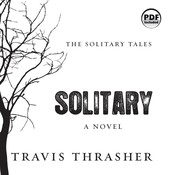 Solitary: A Novel Audiobook, by Travis Thrasher