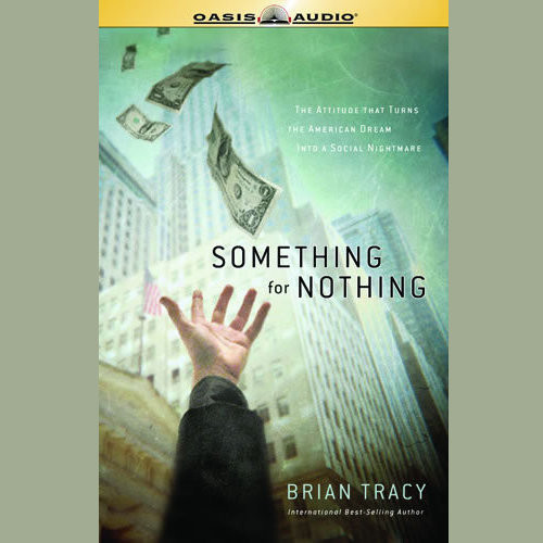 Printable Something for Nothing: The All-Consuming Desire That Turns The American Dream Into A Social Nightmare Audiobook Cover Art