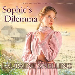 Sophies Dilemma Audiobook, by Lauraine Snelling