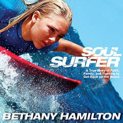 Soul Surfer: A True Story of Faith, Family, and Fighting to Get Back on the Board Audiobook, by Bethany Hamilton
