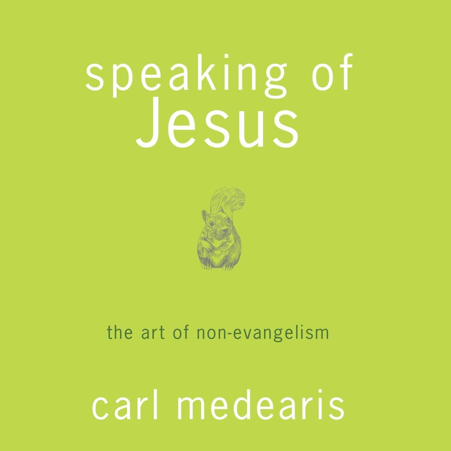 Printable Speaking of Jesus: The Art of Not-Evangelism Audiobook Cover Art