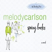 Spring Broke, by Melody Carlson