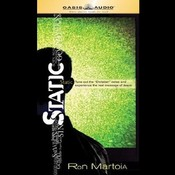 "Static: Tune Out the ""Christian"" Noise and Experience the Real Message of Jesus Audiobook, by Ron Martoia"