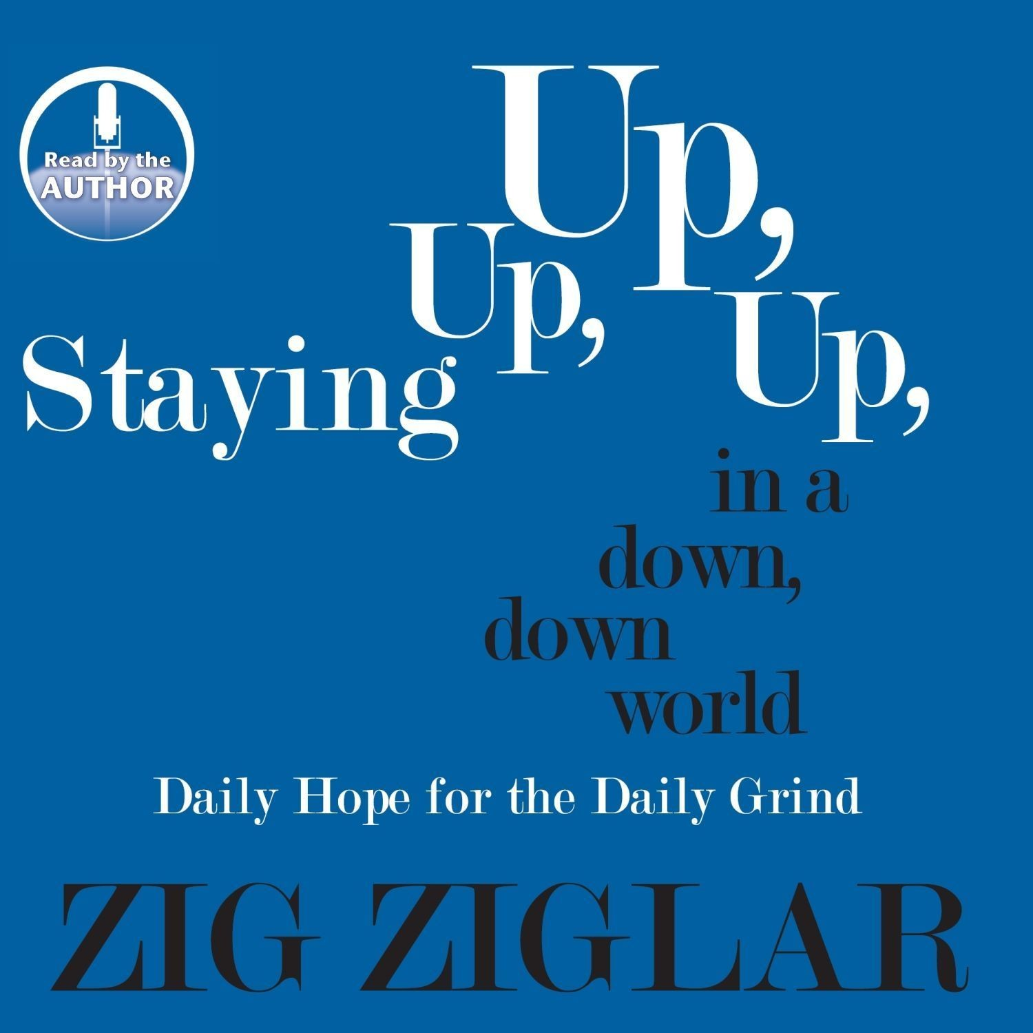 Printable Staying Up, Up, Up in a Down, Down World: Daily Hope for the Daily Grind Audiobook Cover Art