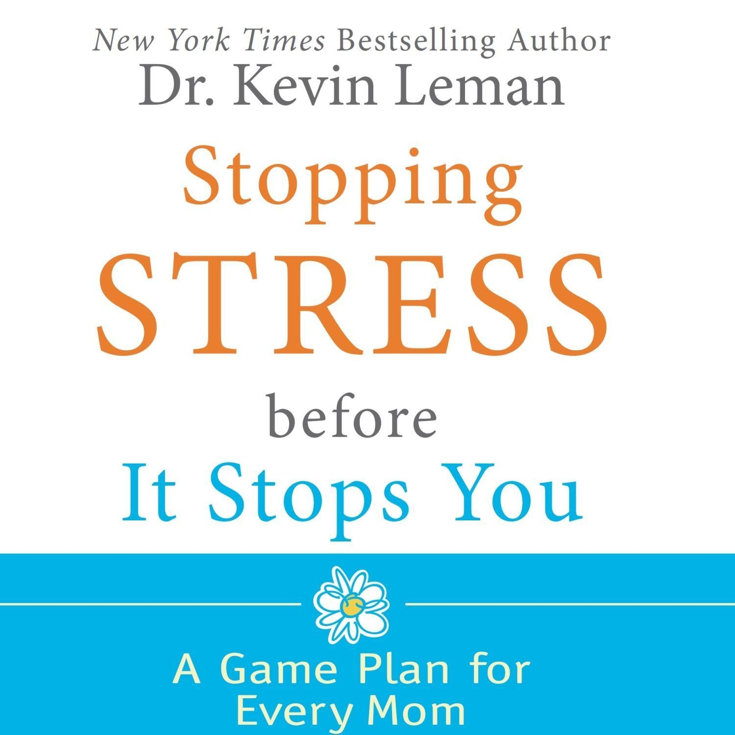 Printable Stopping Stress Before It Stops You: A Game Plan for Every Mom Audiobook Cover Art