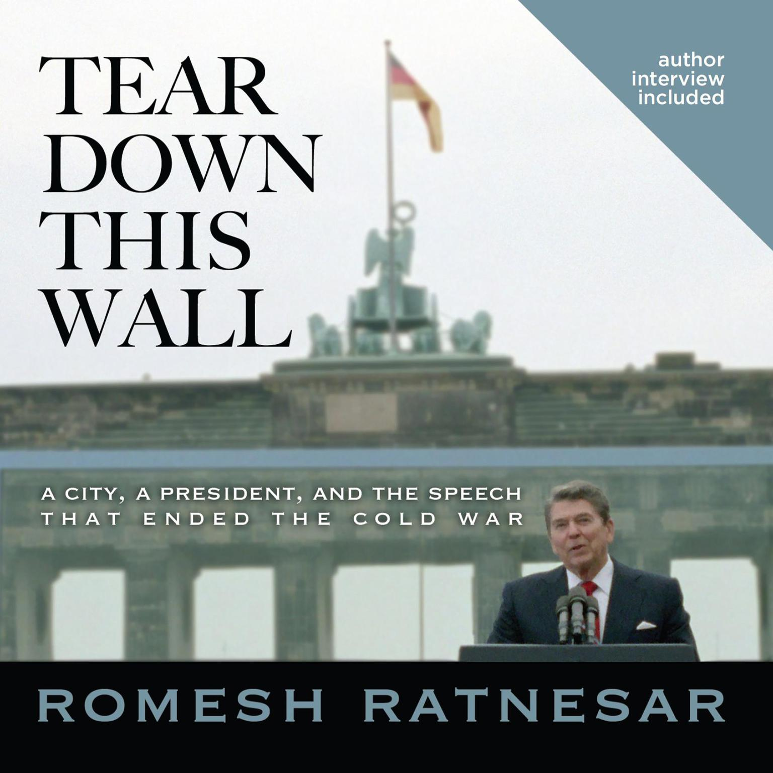 Printable Tear Down This Wall: A City, a President, and the Speech That Ended the Cold War Audiobook Cover Art