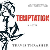 Temptation: A Novel, by Travis Thrasher