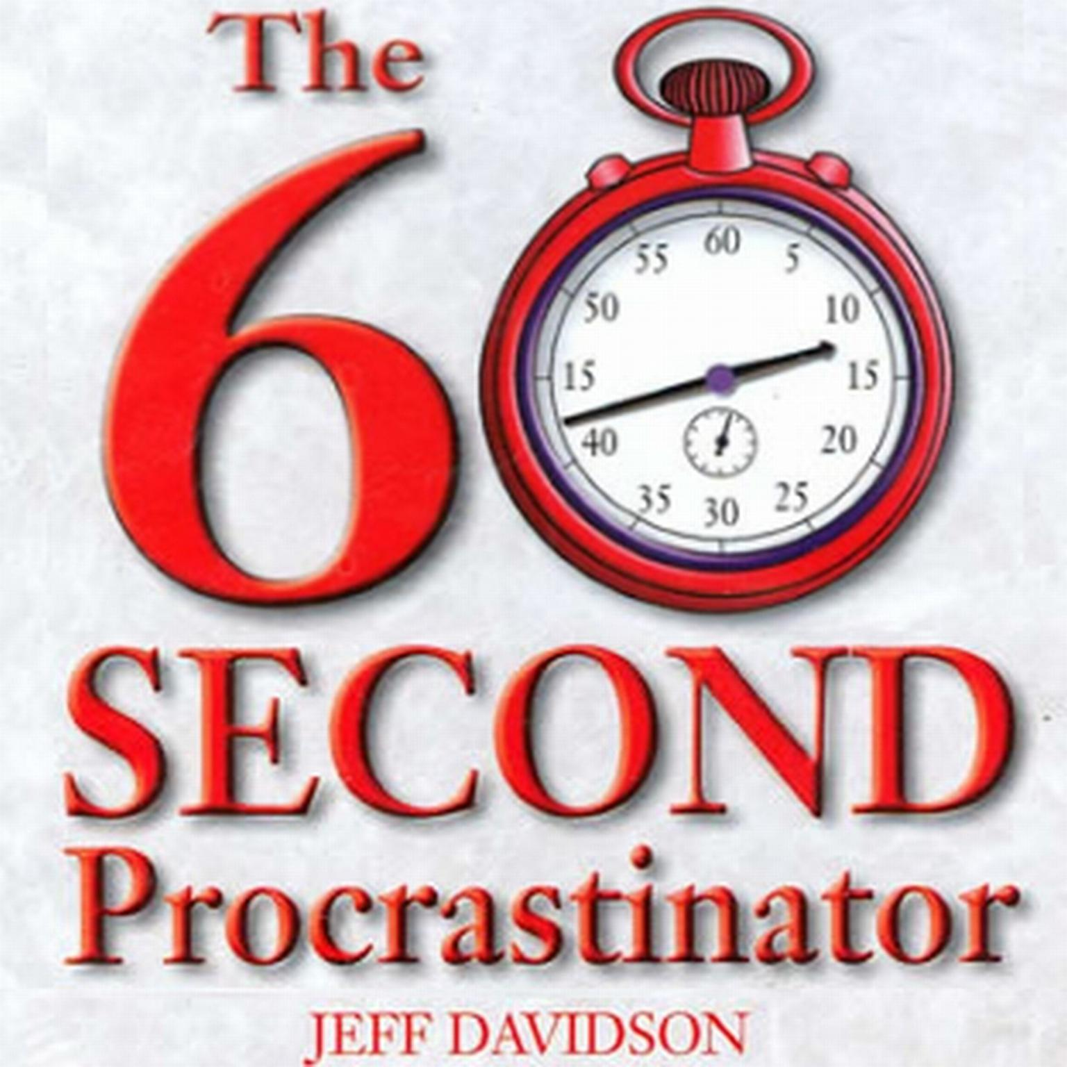 Printable The 60 Second Procrastinator: Sixty Solid Techniques to Jump-Start Any Project and Get Your Life in Gear! Audiobook Cover Art