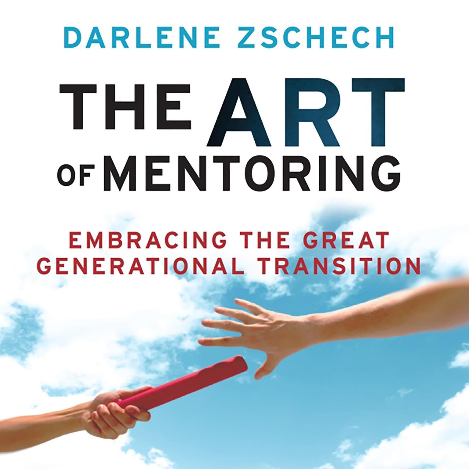 Printable The Art of Mentoring: Embracing the Great Generational Transition Audiobook Cover Art