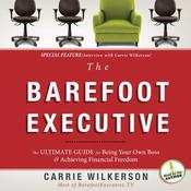 The Barefoot Executive: The Ultimate Guide to Being Your Own Boss and Achieving Financial Freedom, by Carrie Wilkerson