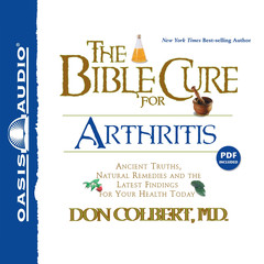 The Bible Cure for Arthritis: Ancient Truths, Natural Remedies and the Latest Findings for Your Health Today Audiobook, by Don Colbert