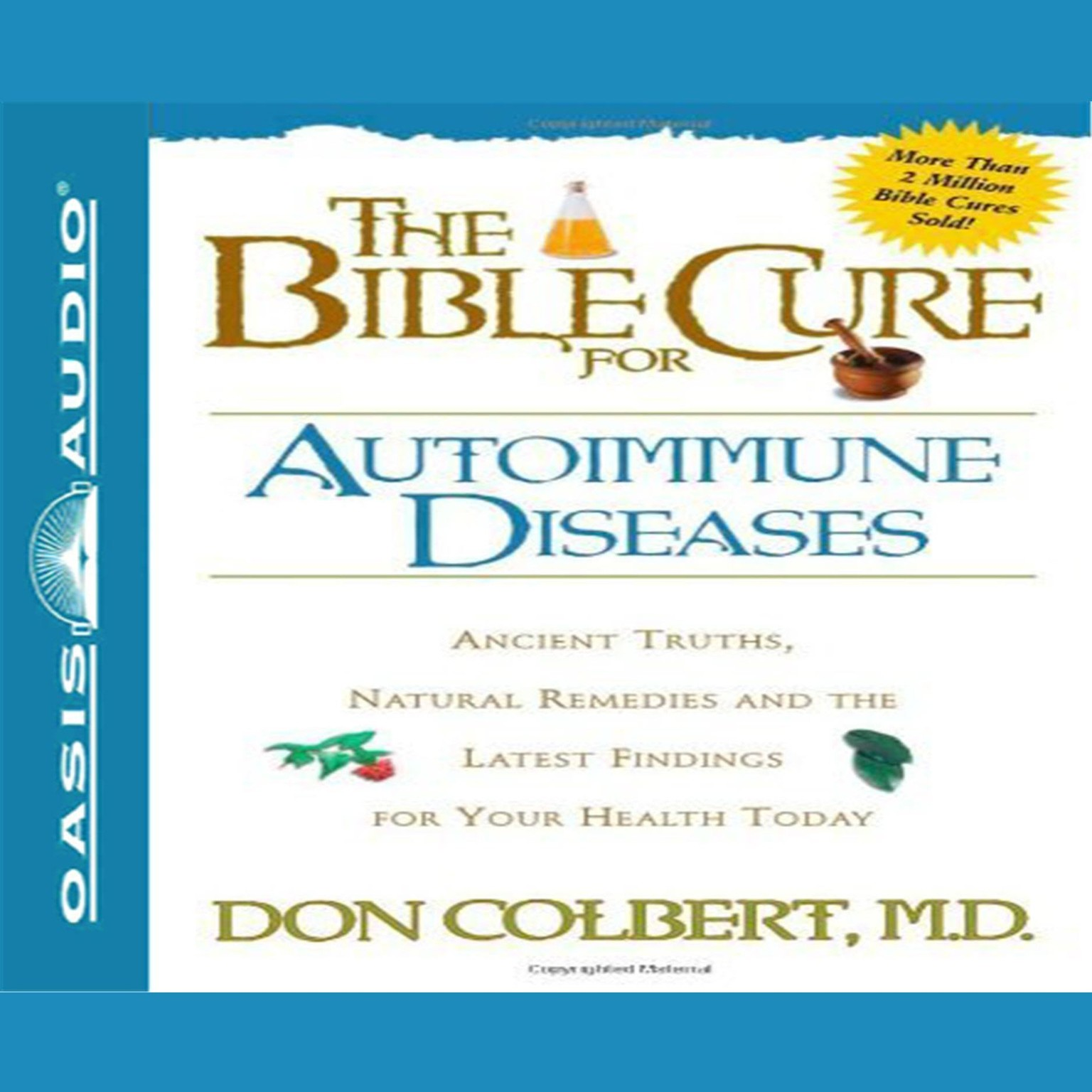 Printable The Bible Cure for Autoimmune Diseases: Ancient Truths, Natural Remedies and the Latest Findings for Your Health Today Audiobook Cover Art