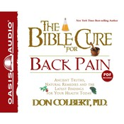 The Bible Cure For Back Pain: Ancient Truths, Natural Remedies and the Latest Findings for Your Health Today, by Don Colbert