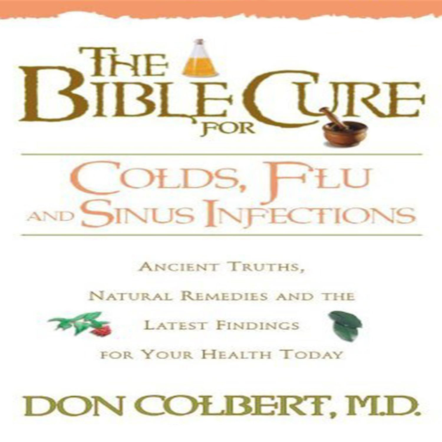 Printable The Bible Cure for Colds, Flu, and Sinus Infections: Ancient Truths, Natural Remedies and the Latest Findings for Your Health Today Audiobook Cover Art