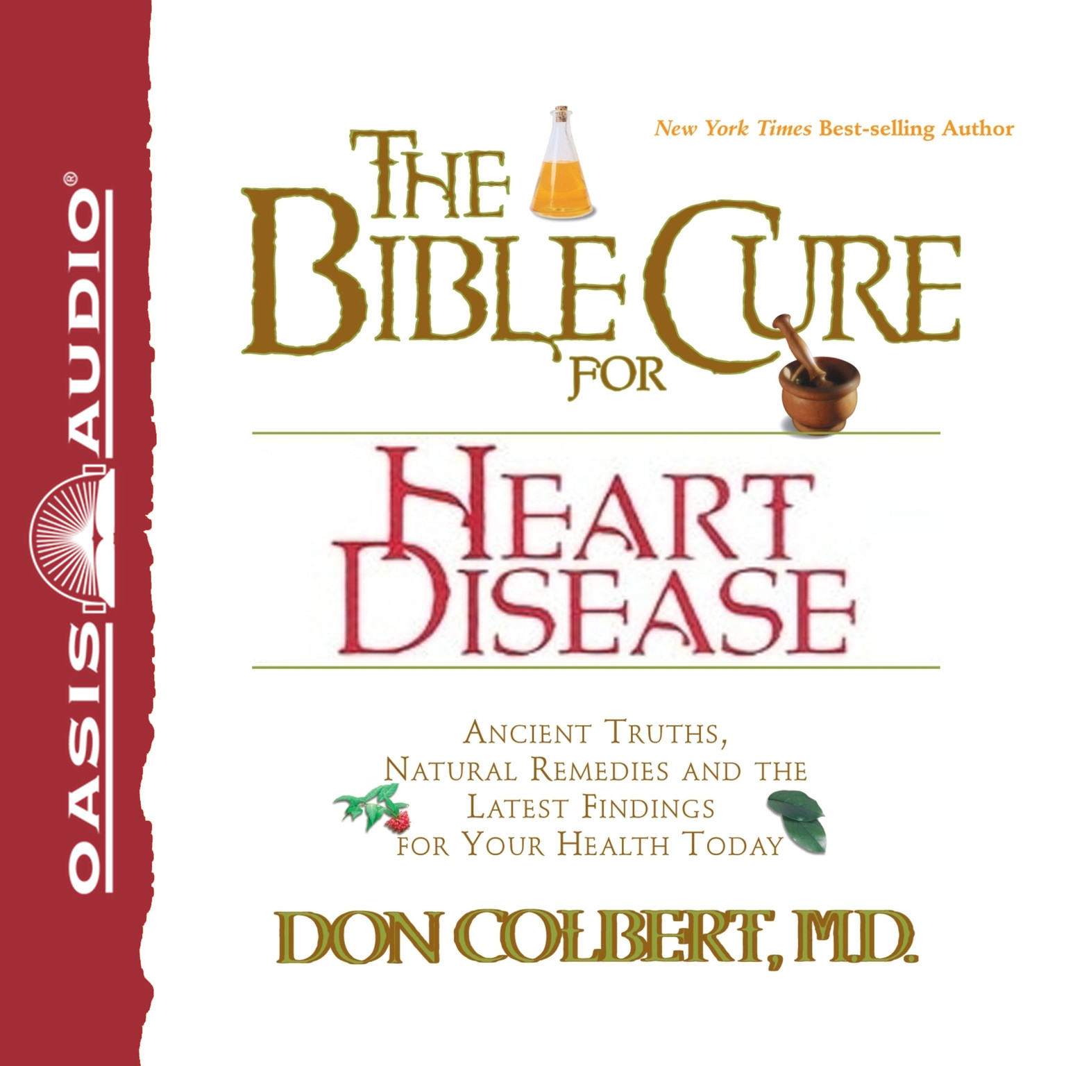 Printable The Bible Cure for Heart Disease: Ancient Truths, Natural Remedies and the Latest Findings for Your Health Today Audiobook Cover Art