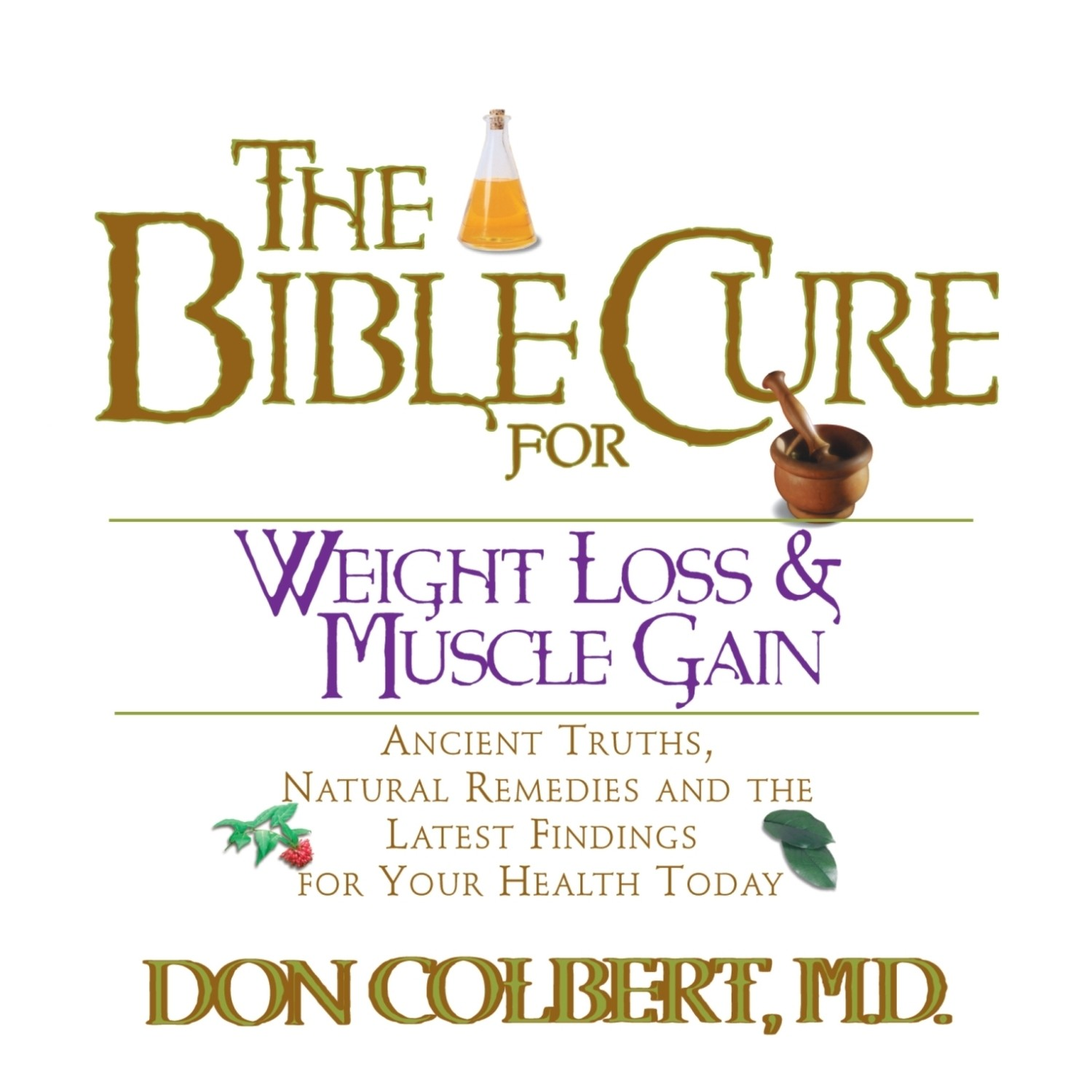 Printable The Bible Cure for Weight Loss and Muscle Gain: Ancient Truths, Natural Remedies, and the Latest Findings for Your Health Today Audiobook Cover Art