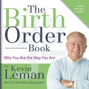 The Birth Order Book: Why You Are the Way You Are Audiobook, by Kevin Leman