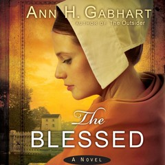 The Blessed: A Novel Audiobook, by Ann H. Gabhart