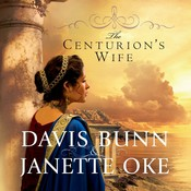 The Centurions Wife Audiobook, by T. Davis Bunn, Davis Bunn, Janette Oke