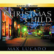 The Christmas Child: A Story of Coming Home Audiobook, by Max Lucado