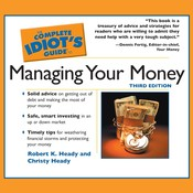 The Complete Idiot's Guide to Managing Your Money, by Christy Heady, Robert K. Heady
