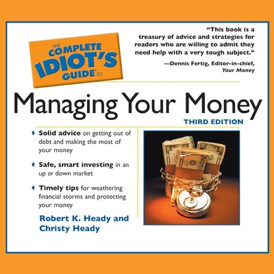 The Complete Idiot's Guide to Managing Your Money Audiobook, by Robert K. Heady