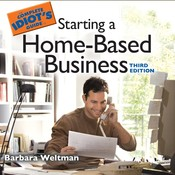 The Complete Idiot's Guide to Starting a Home-Based Business Audiobook, by Barbara Weltman