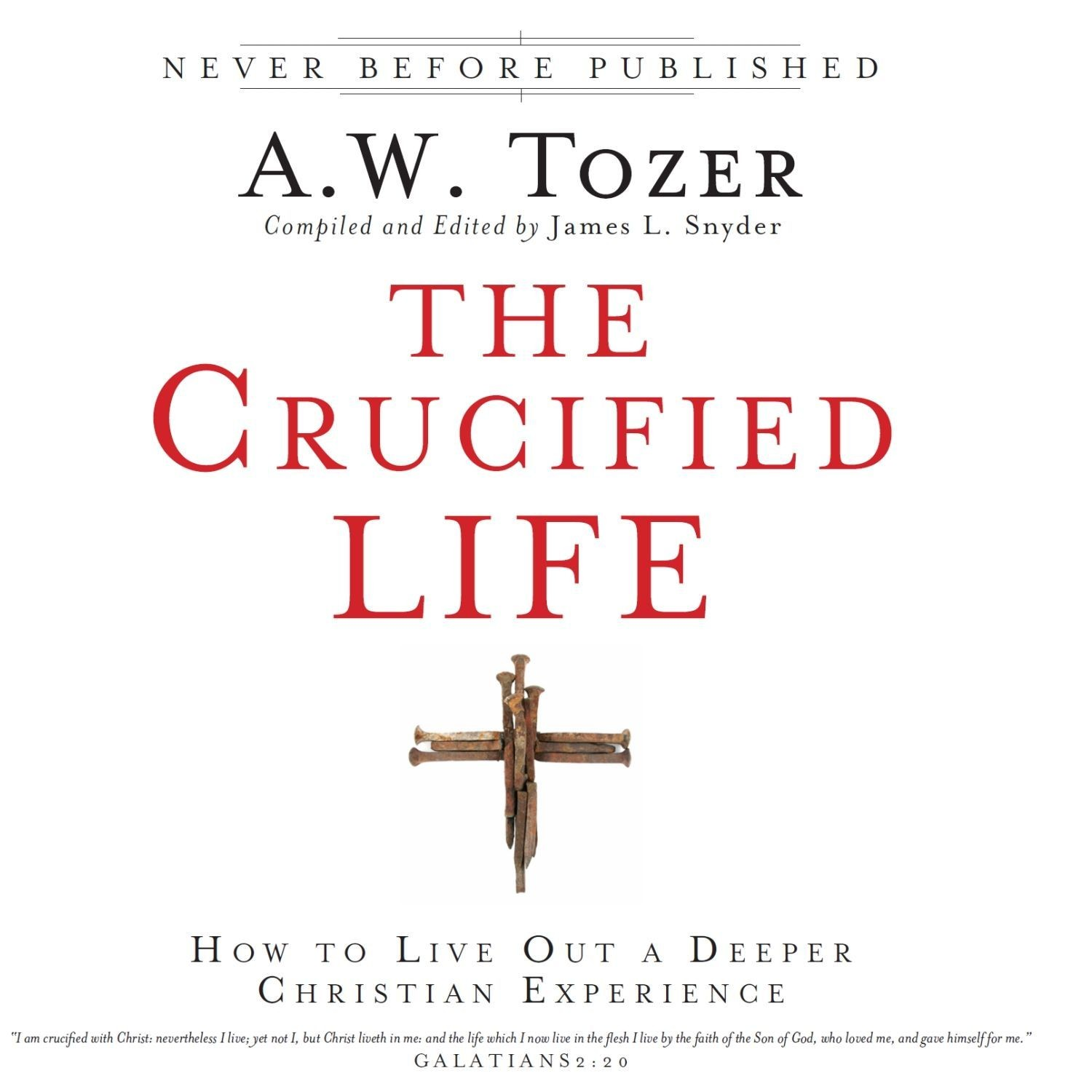 Printable The Crucified Life: How to Live Out a Deeper Christian Experience Audiobook Cover Art