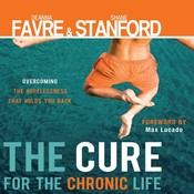 The Cure for the Chronic Life: Overcoming the Hopelessness That Holds You Back Audiobook, by Deanna Favre, Shane Stanford