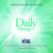 The Daily Message: Through the Bible in One Year, by Eugene H. Peterson