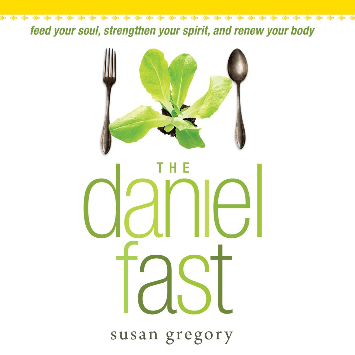 Printable The Daniel Fast: Feed Your Soul, Strengthen Your Spirit, and Renew Your Body Audiobook Cover Art