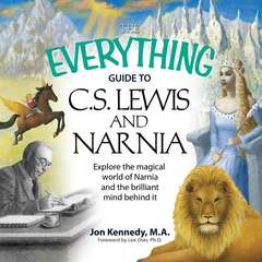 The Everything Guide to C.S. Lewis & Narnia Audiobook, by Jon Kennedy