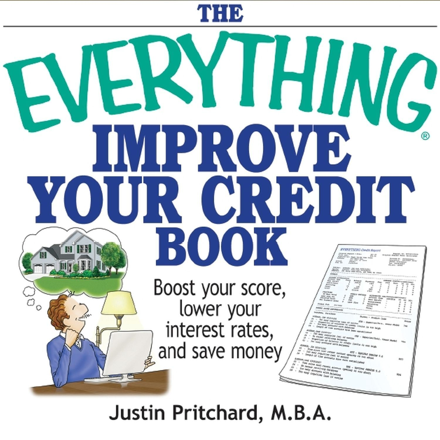 Printable The Everything Improve Your Credit Book: Boost Your Score, Lower Your Interest Rates, and Save Money Audiobook Cover Art
