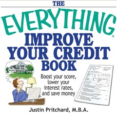 The Everything Improve Your Credit Book: Boost Your Score, Lower Your Interest Rates, and Save Money Audiobook, by Justin Pritchard