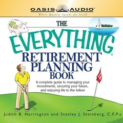 The Everything Retirement Planning Book Audiobook, by Judith Harrington, Stanley Contribution by Steinberg, Stanley Steinberg