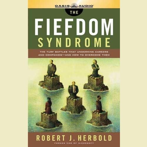 Printable The Fiefdom Syndrome: The Turf Battles That Undermine Careers and Companies—and How to Overcome Them Audiobook Cover Art