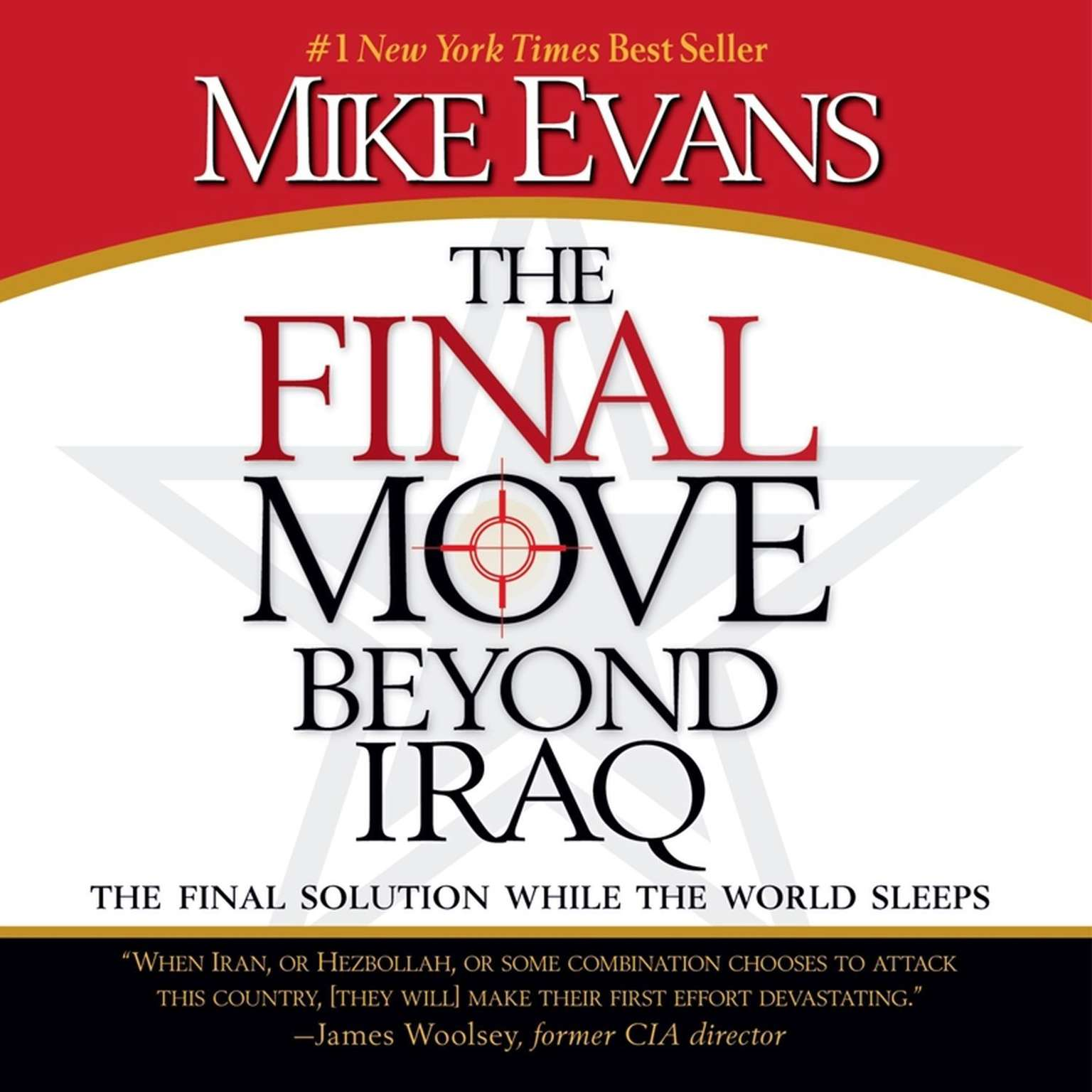 Printable The Final Move Beyond Iraq: The Final Solution While the World Sleeps Audiobook Cover Art