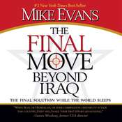 The Final Move Beyond Iraq: The Final Solution While the World Sleeps Audiobook, by Mike Evans