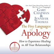 The Five Languages of Apology: How to Experience Healing in All Your Relationships, by Gary Chapman, Gary D. Chapman, Jennifer M. Thomas, Jennifer Thomas