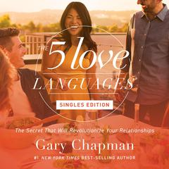 The Five Love Languages: Singles Edition Audiobook, by Gary Chapman, Gary D. Chapman
