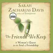 The Friends We Keep: A Woman's Quest for the Soul of Friendship Audiobook, by Sarah Zacharias Davis