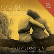 The Golden Willow: The Story of a Lifetime of Love Audiobook, by Harry Bernstein